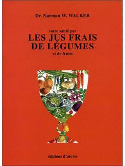 Les jus frais de légumes  selon Norman Walker